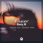 "Marga Sol is remixing the big hit ""EASIER"" by Gary B!"